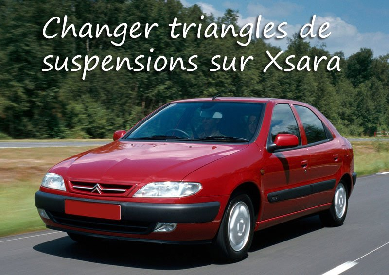 comment changer triangles de suspensions sur xsara