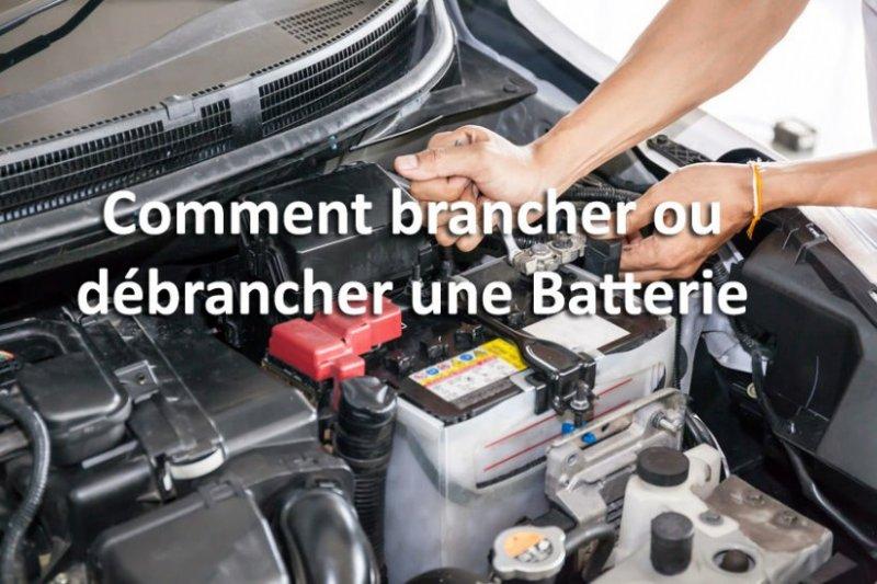 comment débrancher / brancher une batterie