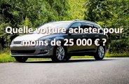 Quelle voiture acheter pour moins de 25000 € en 2019 ?