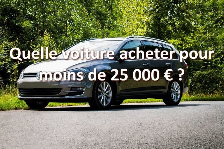 quelle voiture acheter pour moins de 25 000 euros