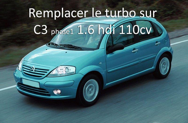 comment changer turbo sur C3 1.6 hdi 110cv