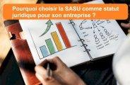 Choisir la SASU pour créer une entreprise