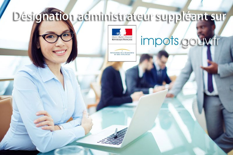 designation administrateur suppleant sur impots gouv