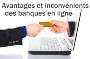 Avantages et inconvénients des banques en ligne