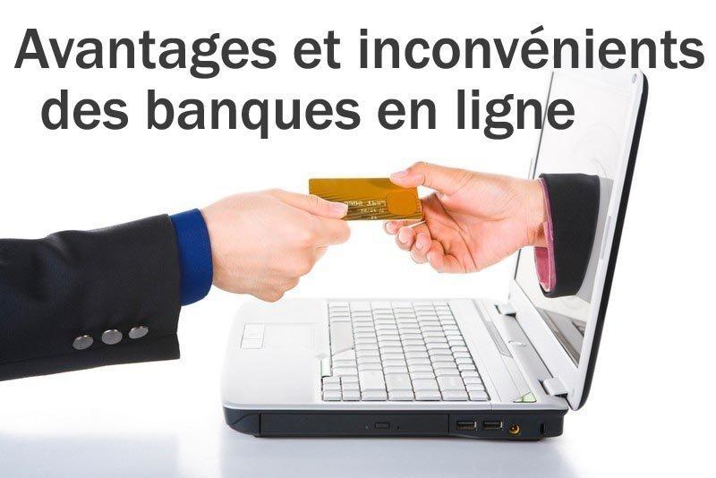 avantages et inconvénients banque en ligne