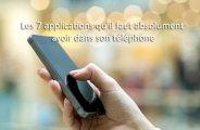 Les 7 applications qu'il faut absolument avoir dans son téléphone