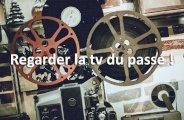 Regarder la TV du passé !