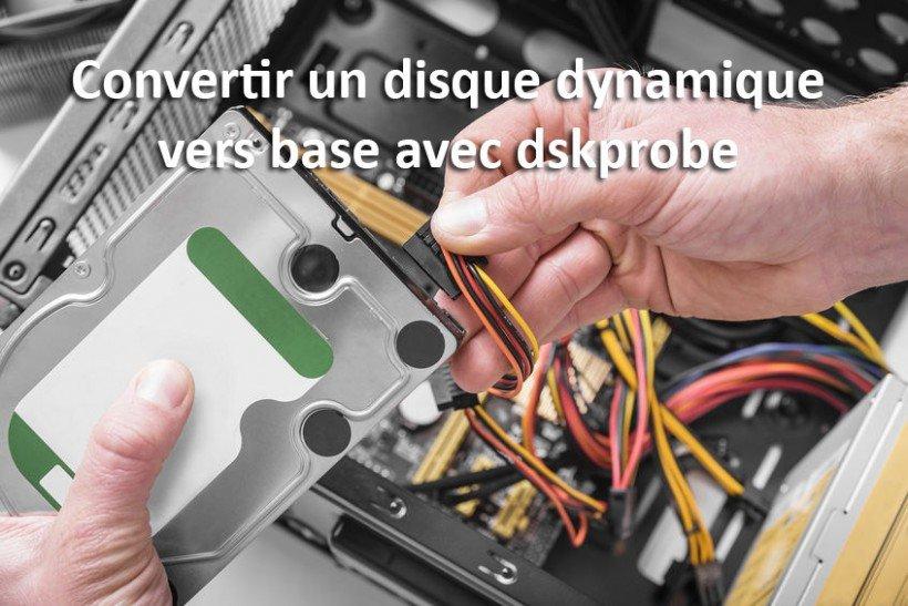 convertir disque dynamique vers base
