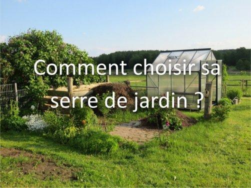 Choisir sa serre de jardin - Astuces Pratiques