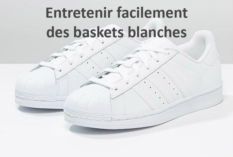 Des baskets blanches faciles à entretenir !