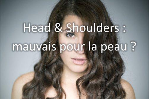 Head and Shoulders : mauvais pour la peau ?