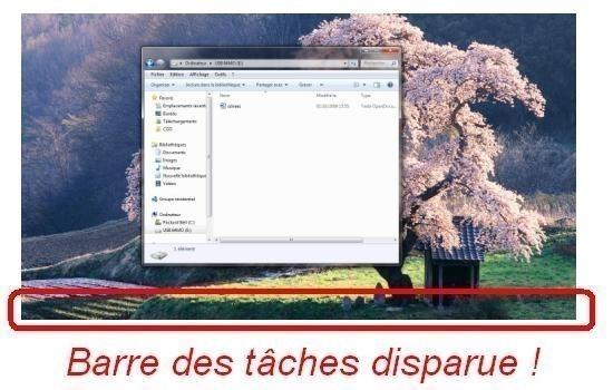 Barre des taches Windows 7 disparue
