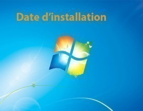 Date d'installation de Windows