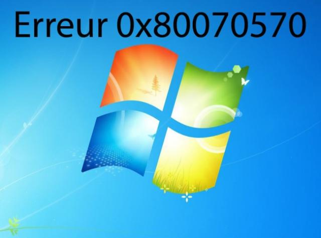 installation windows code erreur 0x80070570 3